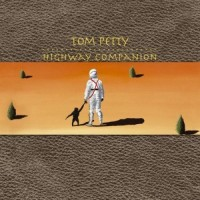 Purchase Tom Petty - Highway Companion (Special Edition)