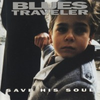 Purchase Blues Traveler - Save His Soul
