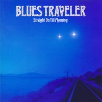 Purchase Blues Traveler - Straight On Till Morning
