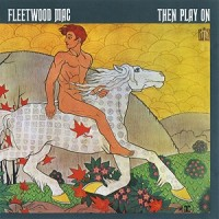 Purchase Fleetwood Mac - Then Play On (Reissue 1990)
