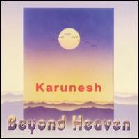 Purchase Karunesh - Beyond Heaven
