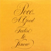 Purchase POCO - A Good Feelin' To Know (Vinyl)