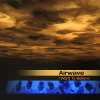 Purchase Airwave - Believe (Full Length Edition)