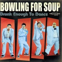 Purchase Bowling For Soup - Drunk Enough To Dance
