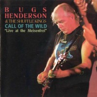 Purchase Bugs Henderson - Call of the wild (Live at the Meisenfrei) (disc1)