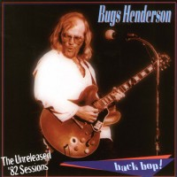 Purchase Bugs Henderson - Back Bop! The unreleased '82 sessions