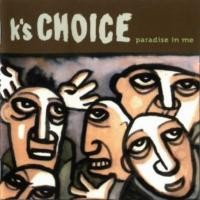 Purchase K's Choice - Paradise In Me