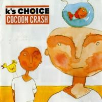 Purchase K's Choice - Cocoon Crash