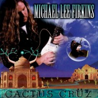 Purchase Michael Lee Firkins - Cactus Cruz