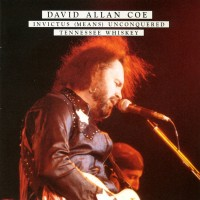 Purchase David Allan Coe - Invictus Means Unconquered / Tennessee Waltz