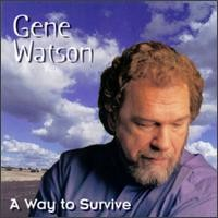 Purchase Gene Watson - A Way To Survive