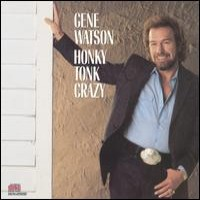 Purchase Gene Watson - Honky Tonk Crazy