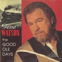 Purchase Gene Watson - The Good Ole Days