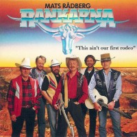 Purchase Mats Rådberg & Rankarna - ''This Ain't Our First Rodeo''
