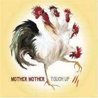 Purchase Mother Mother - Touch Up