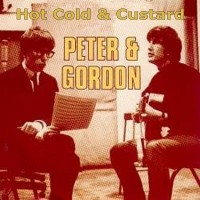 Purchase Peter & Gordon - Hot Cold And Custard