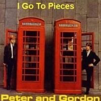 Purchase Peter & Gordon - I Go To Pieces/True Love Ways