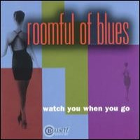 Purchase Roomful Of Blues - Watch You When You Go