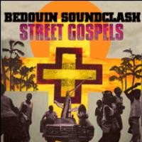 Purchase Bedouin Soundclash - Street Gospels