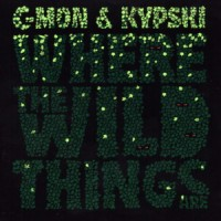 Purchase C-Mon & Kypski - Where the Wild Things Are