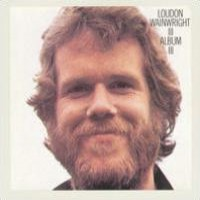 Purchase Loudon Wainwright III - Album III