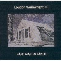 Purchase Loudon Wainwright III - Last Man on Earth