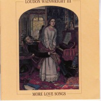 Purchase Loudon Wainwright III - More Love Songs