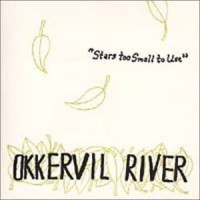 Purchase Okkervil River - Stars Too Small To Use