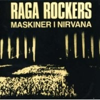 Purchase Raga Rockers - Maskiner i Nirvana