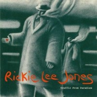 Purchase Rickie Lee Jones - Traffic From Paradise