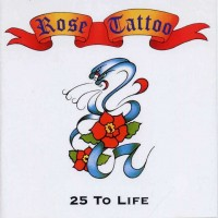 Purchase Rose Tattoo - 25 To Life - Disc 1