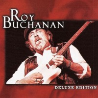 Purchase Roy Buchanan - Deluxe Edition