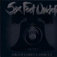 Purchase SIX FEET UNDER - Graveyard Classics 2