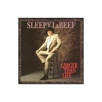 Purchase Sleepy LaBeef - Larger Than Life