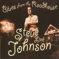 Purchase Steve Johnson - Blues From The Roadhouse