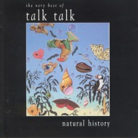 Purchase Talk Talk - Natural History: The Very Best of Talk Talk