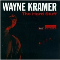 Purchase Wayne Kramer - The Hard Stuff