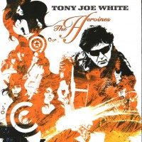 Purchase Tony Joe White - The Heroines
