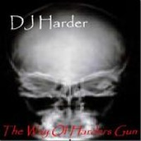 Purchase ± DJ Harder ± - The Way of Harders Gun
