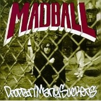 Purchase Madball - Droppin' Many Suckers