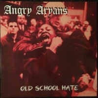 Purchase Angry Aryans - Old School Hate
