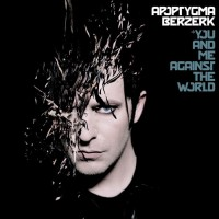 Purchase apoptygma berzerk - You And Me Against The World (Limited Edition)