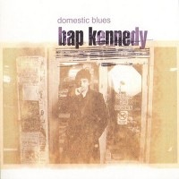 Purchase Bap Kennedy - Domestic Blues