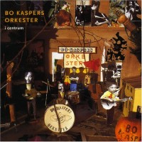 Purchase Bo Kaspers Orkester - I Centrum