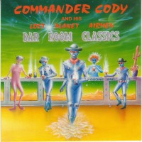 Purchase COMMANDER CODY and Lost Planet - Sleazy Roadside Stories