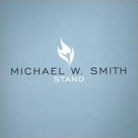 Purchase Michael W. Smith - Stand