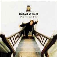 Purchase Michael W. Smith - This Is Your Time