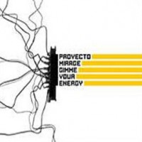 Purchase Proyecto Mirage - Gimme Your Energy