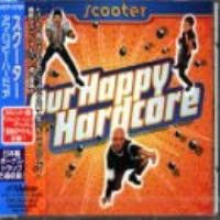 Purchase Scooter - Our Happy Hardcore