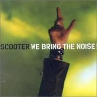 Purchase Scooter - We Bring the Noise